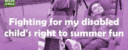 Fighting for my disabled child's right to summer fun