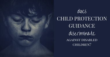 Does child protection guidance discriminate against disabled children?