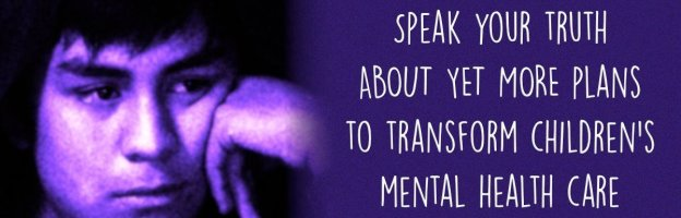 Speak your truth on MORE plans to transform children's mental health care