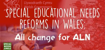 Special educational needs reforms in Wales: All change for ALN