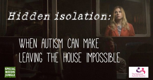 Hidden isolation- when autism can make leaving the house impossible