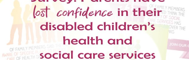 Survey: Parents have lost confidence in their disabled children's health and social care services