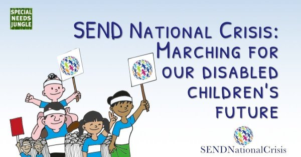 SEND National Crisis- illustration of Families marching with banners and words- SEND Crisis- Marching for disabled children's future