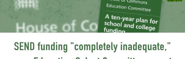 "SEND funding ""completely inadequate,​"" says Education Select Committee report"