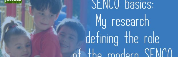 SENCO basics: My research defining the role of the modern SENCO