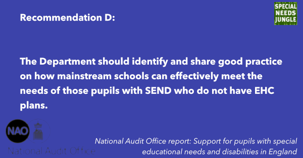 The Department should identify and share good practice on how mainstream schools can effectively meet the needs of those pupils with SEND who do not have EHC plans.