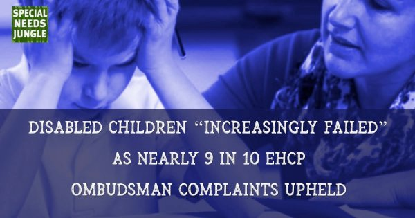 """Disabled children """"increasingly failed"""" as nearly 9 in 10 EHCP complaints upheld"""