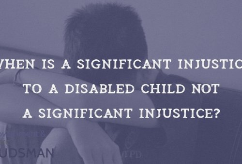 When is a significant injustice to a disabled child, nota significant injustice?