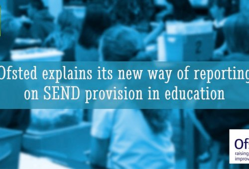 Ofsted explains its new way of reporting on SEND provision in education
