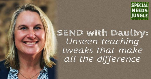 SEND with Daulby- unseen teaching tweaks