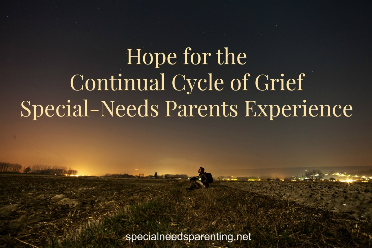 Hope for the Continual Cycle of Grief Special-Needs Parents Experience