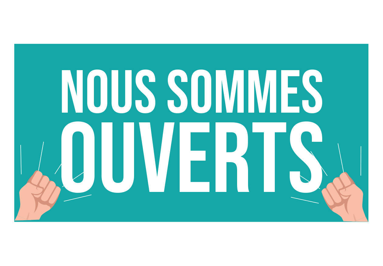 COVID 19 – NOUS SOMMES OUVERTS