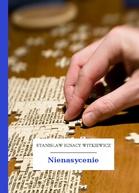 Nienasycenie, S.I. Witkiewicz