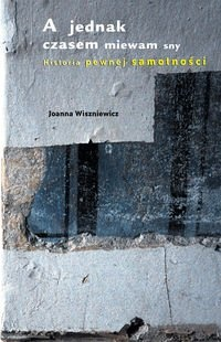 A jednak czasem miewam sny, J. Wiszniewicz