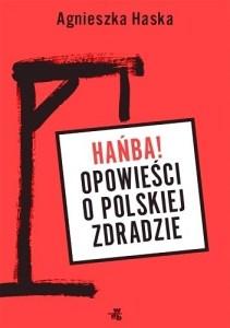 Hańba! Opowieści o polskiej zdradzie, A. Haska