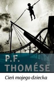 Cień mojego dziecka, P.F.Thomese