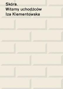 Skóra. Witamy uchodźców, I. Klementowska