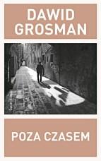 Poza czasem, D. Grosman