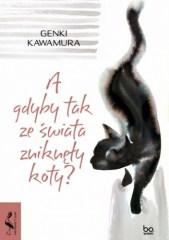 A gdyby tak ze świata zniknęły koty, G. Kawamura