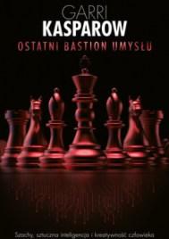 Ostatni bastion umysłu, G. Kasparow