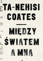Między światem a mną, Te-Nehisi Coates