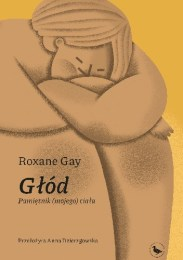 Głód. Pamiętnik (mojego) ciała, R. Gay