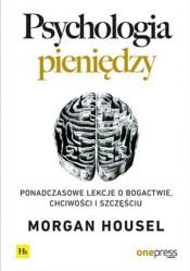 Psychologia pieniędzy. M. Housel