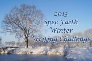 2013 Spec Faith Winter Writing Challenge