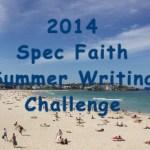 Spec Faith 2014 Summer Writing Challenge