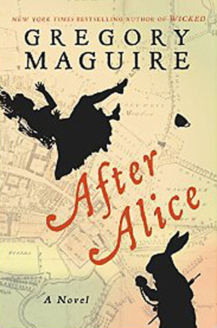 Review: After Alice by Gregory Maguire