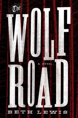 Review: The Wolf Road by Beth Lewis