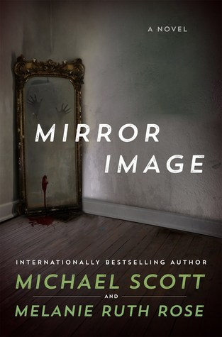 Review: Mirror Image by Michael Scott and Melanie Ruth Rose
