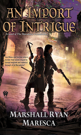 Review: An Import of Intrigue by Marshall Ryan Maresca
