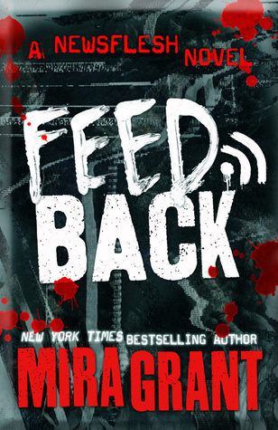 Review: Feedback by Mira Grant
