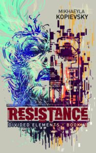 Review: Resistance by Mikhaeyla Kopievsky