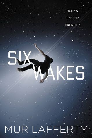 Review: Six Wakes by Mur Lafferty