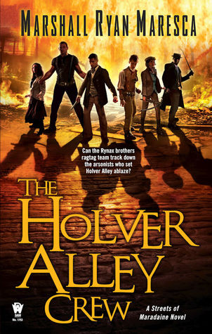Review: The Holver Alley Crew by Marshall Ryan Maresca