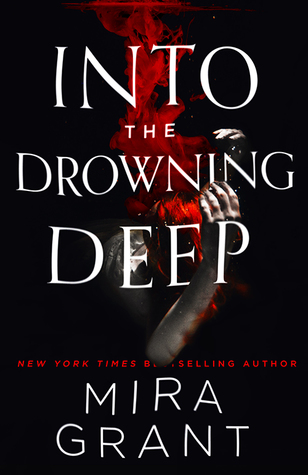 Review: Into the Drowning Deep by Mira Grant