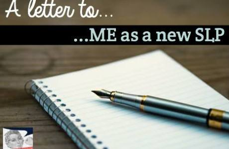 A Letter to Me: as A new SLP