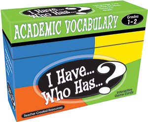 I Have...Who Has...? Academic Vocabulary 1-2-0