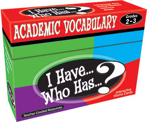 I Have...Who Has...? Academic Vocabulary 2-3-0