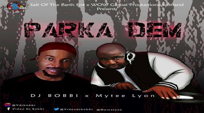 NEW VIDEO: DJ BOBBI FT. MYTEE LYON – PARKA DEM