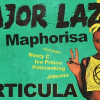 NEW VIDEO: MAJOR LAZER & DJ MAPHORISA FT NASTY C, ICE PRINCE, PATORANKING & JIDENNA - PARTICULA
