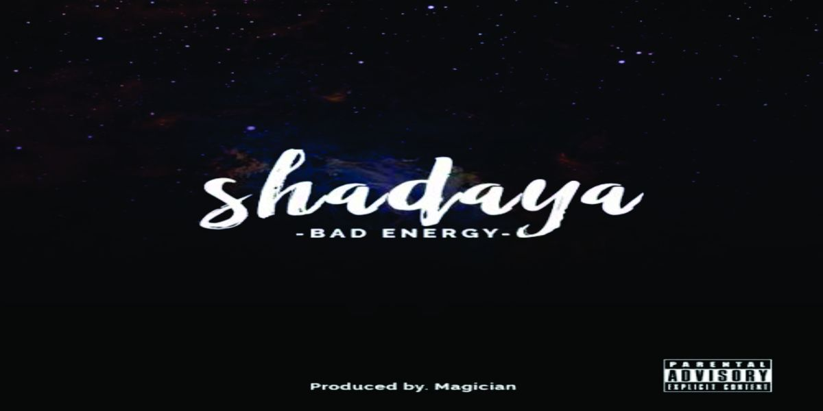 NEW VIDEO: SHADAYA - BAD ENERGY