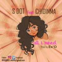 LISTEN to S. DOT PROFESSES LOVE ON CHIDINMA-ASSISTED 'ALL I NEED'