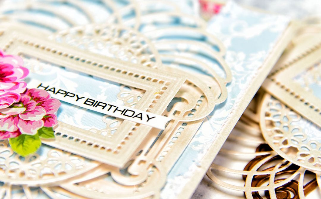Layered Dimensional Die Cutting Series. Episode #1 – Birthday Card featuring Venise Lace collection