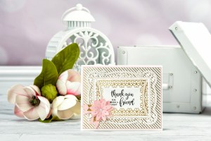 Thank You For Being A Great Friend Card by Yana Smakula for Spellbinders | Chantilly Paper Lace Inspiration. Dies used: S4-819 Lilly Pearl Flat Hold Flower/Border; S4-820 Vintage Pierced Banners; S5-328 Talullah Frill Layering Frame Small