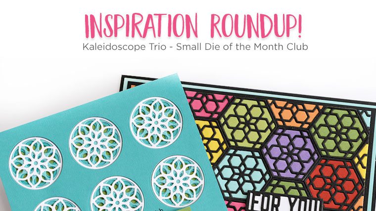 Spellbinders Inspiration Roundup - Kaleidoscope Trio - Small Die of the Month Club