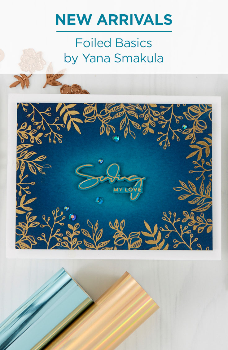 Spellbinders New Arrivals - Yana's Foiled Basics collection by Yana Smakula #YSFoiledBasics #Spellbinders #GlimmerHotFoilSystem #HotFoil #NeverStopMaking