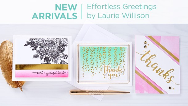 What's New | Effortless Greetings Collection by Laurie Willison